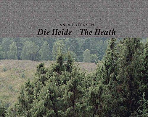 9783735603159: Anja Putensen. Die Heide - The Heath: Die Heide - Erinnerungsschichten einer historischen Kulturlandschaft