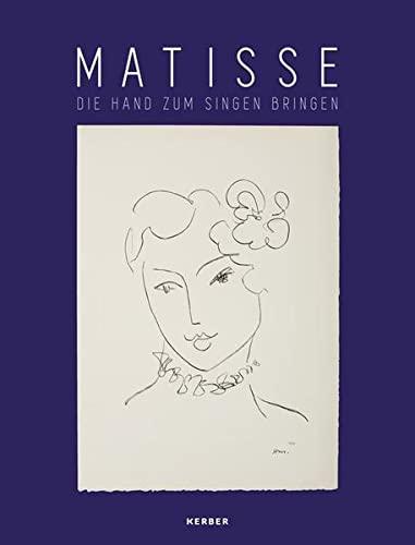 Henri Matisse: Die Hand zum Singen bringen