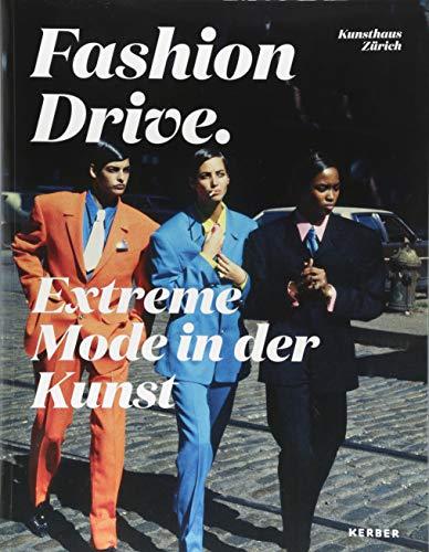 Fashion Drive. Extreme Mode in der Kunst (Paperback)