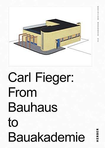 Carl Fieger from the Bauhaus to.: Wolfgang Thoner, Uta Karin Schmitt