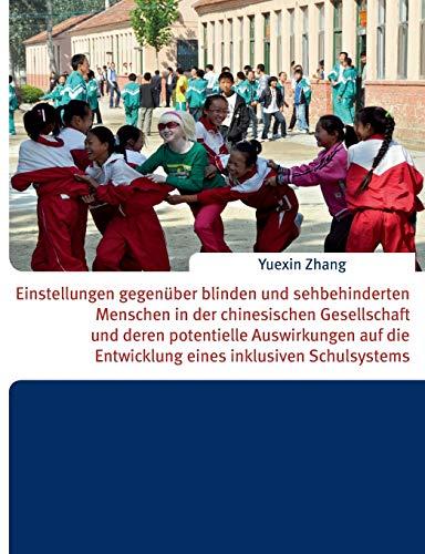 9783735716507: Einstellungen Gegenuber Blinden Und Sehbehinderten Menschen in Der Chinesischen Gesellschaft Und Deren Potentielle Auswirkungen Auf Die Entwicklung Ei (German Edition)