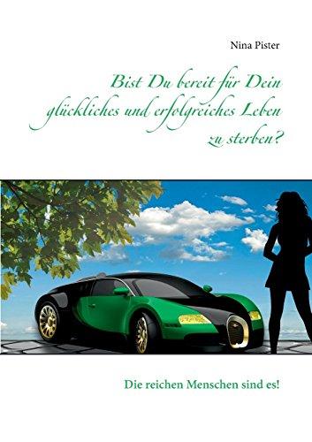 9783735719980: Bist Du Bereit Fur Dein Gluckliches Und Erfolgreiches Leben Zu Sterben? (German Edition)