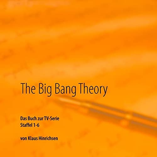 The Big Bang Theory: Das Buch zur TV-Serie Staffel 1 - 6: Hinrichsen, Klaus
