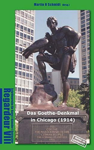 9783735725332: Das Goethe-Denkmal in Chicago (1914) Made in Germany (German Edition)