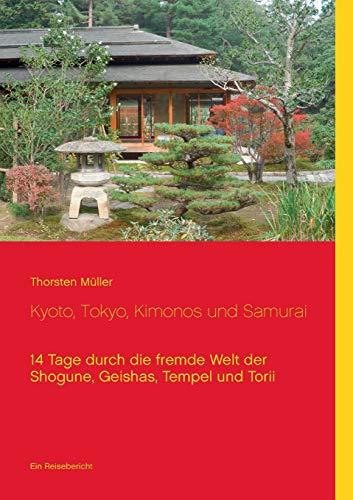 9783735738561: Kyoto, Tokyo, Kimonos Und Samurai (German Edition)