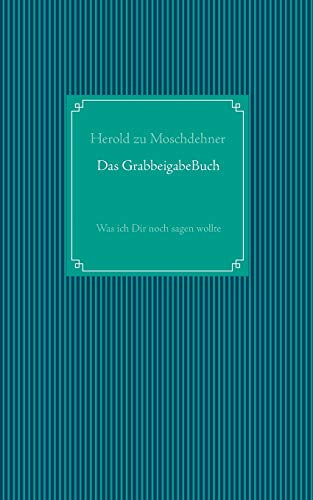 9783735739025: Das Grabbeigabebuch