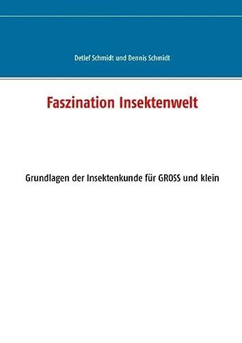 Faszination Insektenwelt: Detlef G. Schmidt