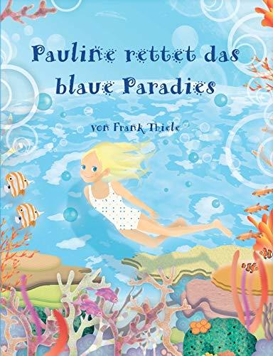 9783735757265: Pauline rettet das blaue Paradies
