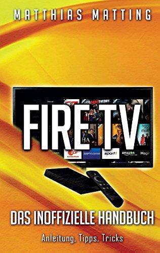 9783735758088: Amazon Fire TV - das inoffizielle Handbuch: Anleitung, Tipps, Tricks