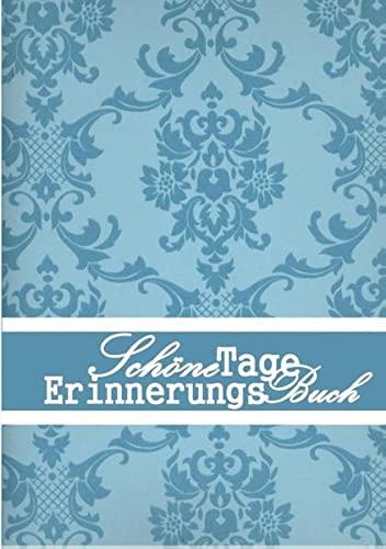 9783735758545: Schöne Tage Erinnerungs Buch: Dauer-Tagebuch, Geburtstagskalender und ewiger Kalender