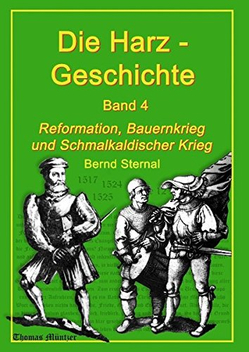 9783735759658: Die Harz - Geschichte 4: Reformation, Bauernkrieg und Schmalkaldischer Krieg