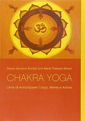 9783735759672: Chakra Yoga: L'Arte di Armonizzare Corpo, Mente e Anima