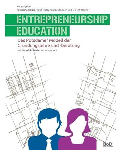 9783735760951: Entrepreneurship Education: Das Potsdamer Modell der Gründungslehre und -beratung