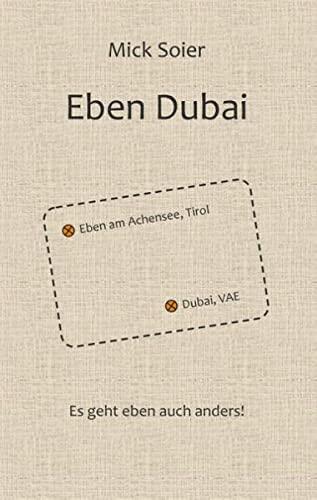 9783735761248: Eben Dubai: Es geht eben auch anders!