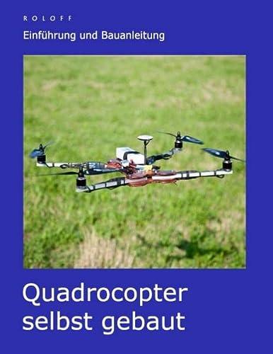 9783735762290: Quadrocopter selbst gebaut: Einführung und Bauanleitung