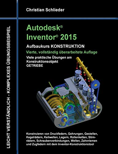 9783735763211: Autodesk Inventor 2015 - Aufbaukurs Konstruktion (German Edition)