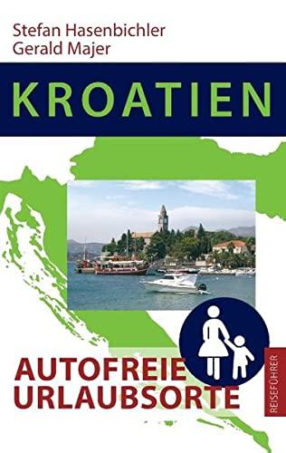 9783735769398: Kroatien - Autofreie Urlaubsorte