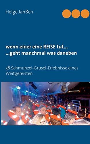 9783735770790: Wenn Einer Eine Reise Tut... ...Geht Manchmal Was Daneben (German Edition)