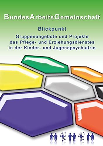 9783735774491: Blickpunkt Gruppenangebote und Projekte des Pflege- und Erziehungsdienstes in der Kinder- und Jugendpsychiatrie