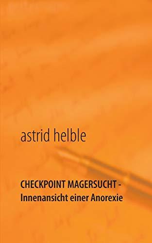 9783735774736: Checkpoint Magersucht - Innenansicht Einer Anorexie (German Edition)