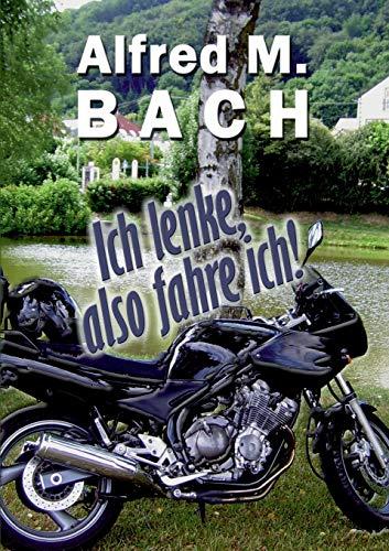 9783735774781: Ich Lenke, Also Fahre Ich! (German Edition)