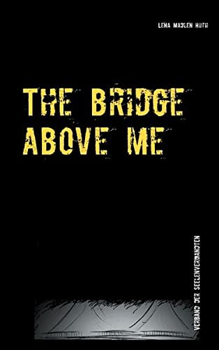 9783735775399: The bridge above me: Verband der Seelenverwandten