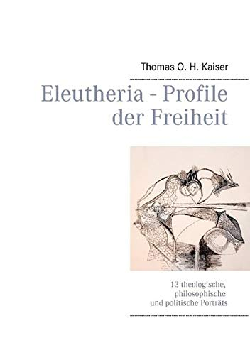 9783735775603: Eleutheria - Profile der Freiheit (German Edition)