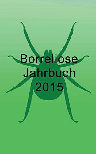 Borreliose Jahrbuch 2015 (German Edition): Ute Fischer