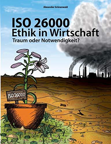 ISO 26000 - Ethik in Wirtschaft: Alexander Grunenwald
