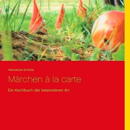 9783735778987: Märchen à la carte: Ein Kochbuch der besonderen Art