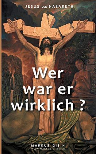 9783735779854: Jesus von Nazareth - Wer war er wirklich?