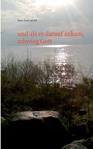 9783735781000: Und ALS Es Darauf Ankam, Schwieg Gott (German Edition)