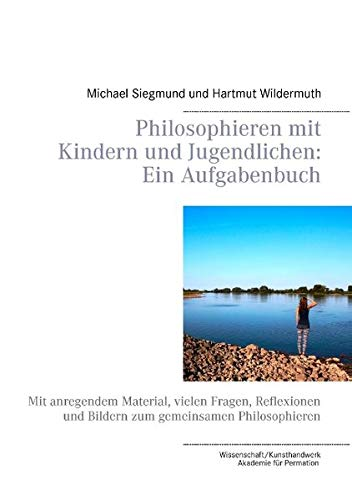 9783735781055: Philosophieren Mit Kindern Und Jugendlichen: Ein Aufgabenbuch