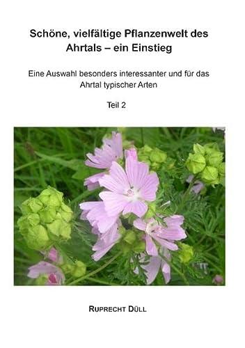 9783735781673: Sch�ne, vielf�ltige Pflanzenwelt des Ahrtals - ein Einstieg: Eine Auswahl besonders interessanter und f�r das Ahrtal typischer Arten. Teil 2