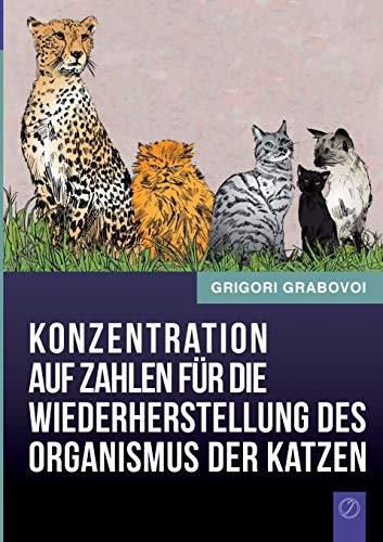 9783735782441: Konzentration auf Zahlen für die Wiederherstellung des Organismus der Katzen