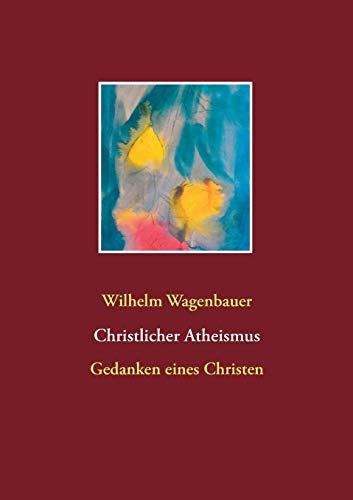 9783735782809: Christlicher Atheismus (German Edition)