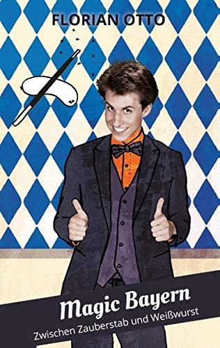 9783735785312: Magic Bayern: Zwischen Zauberstab und Weißwurst