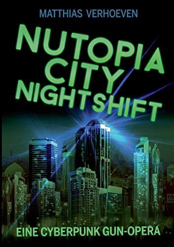 9783735785954: Nutopia City Nightshift: Eine Cyberpunk Gun-Opera