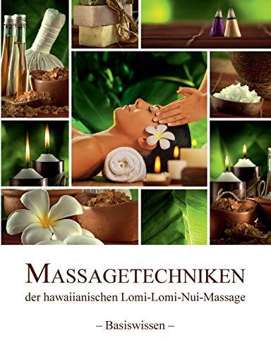 9783735787736: Massagetechniken der hawaiianischen Lomi-Lomi-Nui-Massage: - Basiswissen -