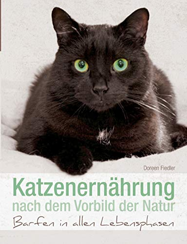 9783735790477: Katzenernährung nach dem Vorbild der Natur (German Edition)
