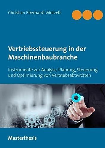 9783735793119: Erfolgreiche Vertriebssteuerung in der Maschinenbaubranche: Instrumente zur Analyse, Planung, Steuerung und Optimierung von Vertriebsaktivit�ten