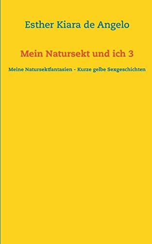 Mein Natursekt Und Ich 3: De Angelo, Esther Kiara