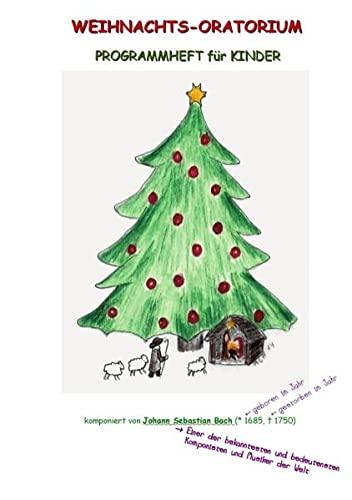 Weihnachts-Oratorium: Konzert-Begleitheft für Kinder: Woywod, Anne