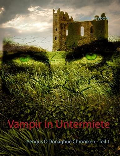 9783735794376: Vampir in Untermiete: Aengus O'Donaghue Chroniken - Teil 1