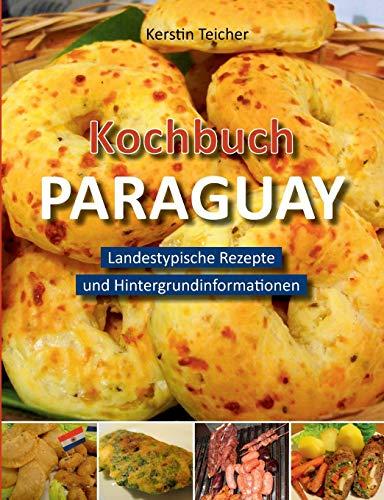 Kochbuch Paraguay: Kerstin Teicher