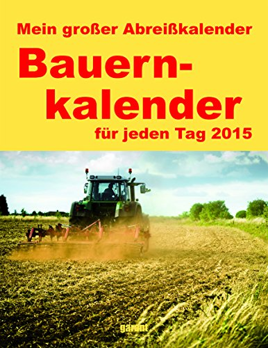9783735900012: Bauernkalender 2015 Abreißkalender