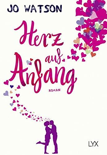 Herz auf Anfang (Destination Love, Band 2) : Roman. Deutsche Erstausgabe - Jo Watson