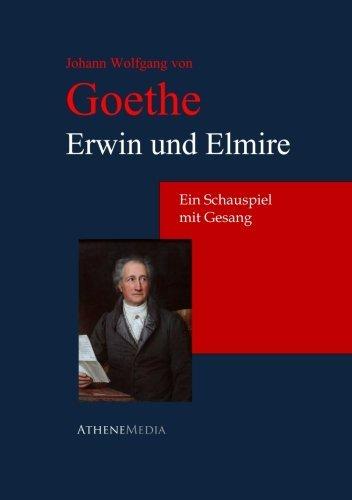 9783736400108: Erwin und Elmire: Ein Schauspiel Mit Gesang