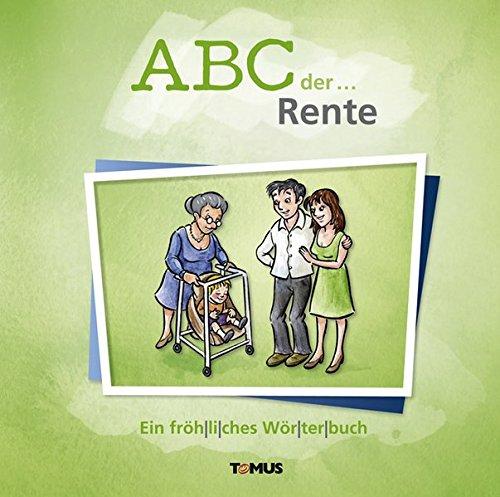 9783736640115: ABC der ... Rente: Ein fröhliches Wörterbuch