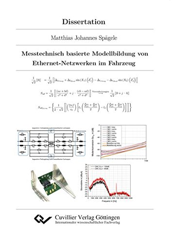 Messtechnisch basierte Modellbildung von Ethernet-Netzwerken im Fahrzeug: Matthias Johannes Spägele